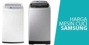 Ini Harga Mesin Cuci Samsung Terpopuler, Ada Yang Kamu Suka?