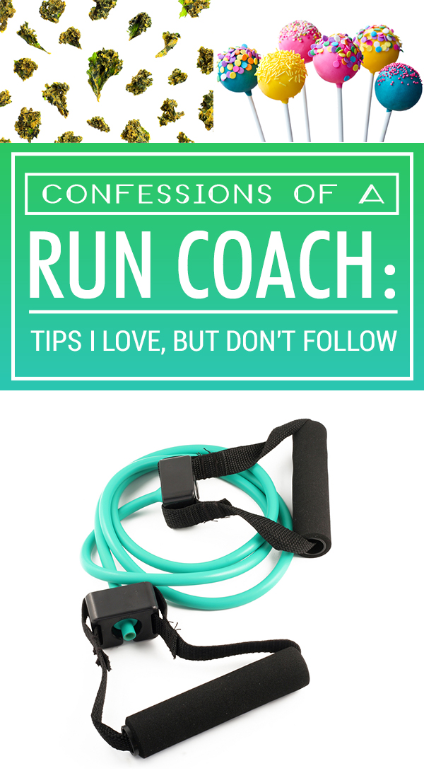 Confessions of a Running Coach - healthy tips I love but don't follow