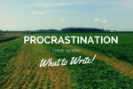 Procrastination: I have No idea what to write