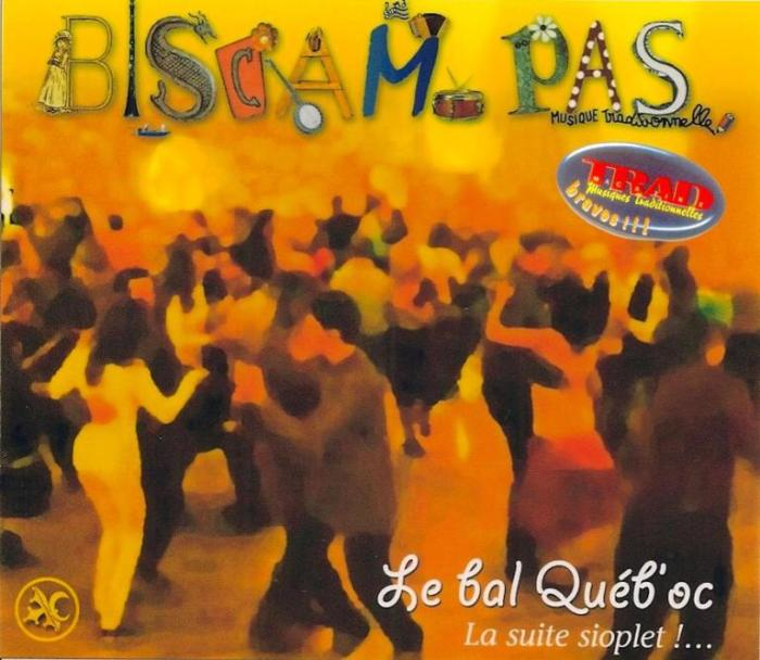 BISCAM PAS - Le Bal Québ'Oc - La Suite Sioplet !