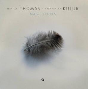 Jean-Luc THOMAS / Ravichandra KULUR – Magic Flutes