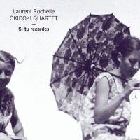 Laurent ROCHELLE OKIDOKI QUARTET - Si tu regardes