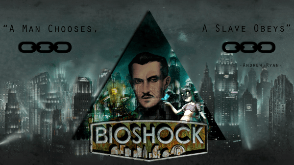 """A Man Chooses! A Slave Obeys!"" quote from BioShock."