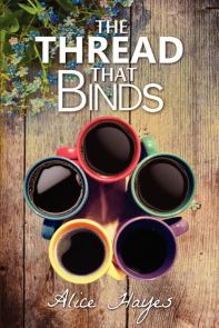 Alice Hayes 'The Thread That Binds'