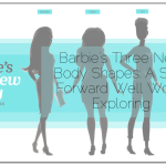 Barbie has Three New Body Shapes: A Step Forward Well Worth Exploring