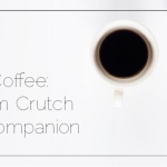 Coffee: From Crutch to Companion