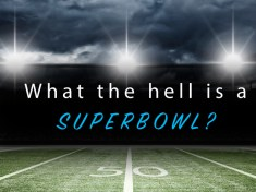 What the hell is a superbowl?
