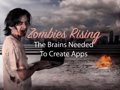 Zombies Rising The brains needed to Create Apps
