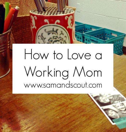 Working Mom Love