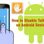 How to Disable Talkback on your Android Devices