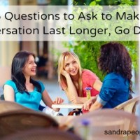 5 Questions to Ask to Make Conversation Last Longer, Go Deeper