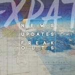 Expat News / Updates / Freak Outs