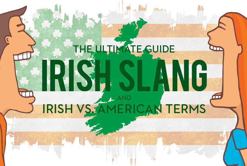 THE Ultimate Guide to Irish Slang + Irish vs. American terms