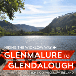 Hiking the Wicklow Way: Glenmalure to Glendalough