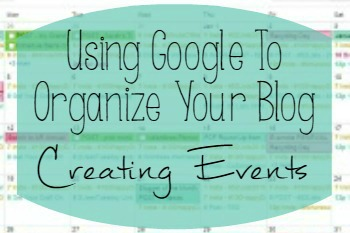 Using Google to Organize Your Blog -  Creating Events
