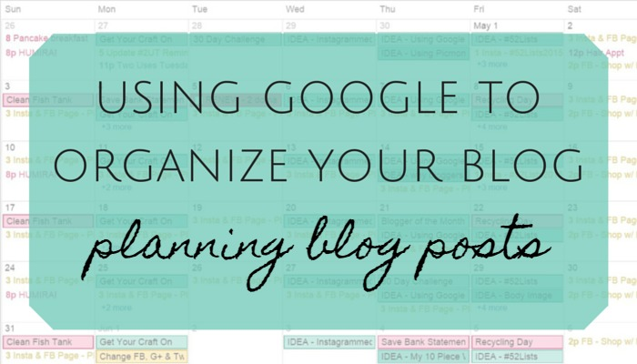 Using Google To Organize Your Blog - Planning Blog Posts | Sarah Celebrates