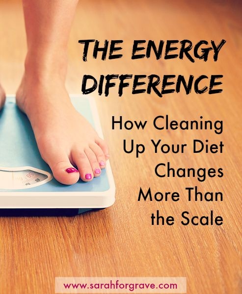 The Energy Difference: How cleaning up your diet changes more than the scale | www.sarahforgrave.com