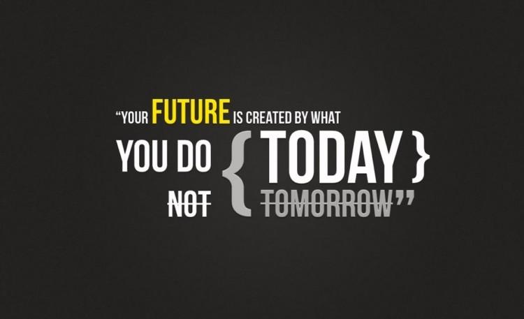 masa depanmu ditentukan sekarang
