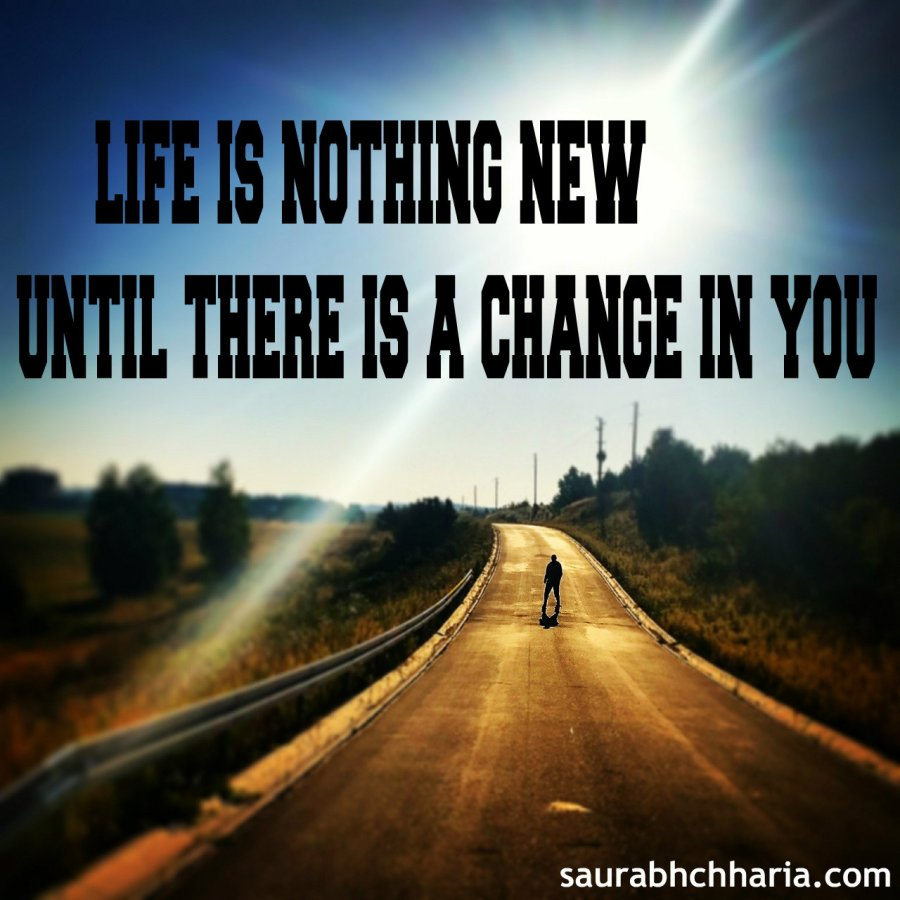 change in life