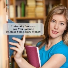 University Students Are You Looking To Make Some Extra Money?