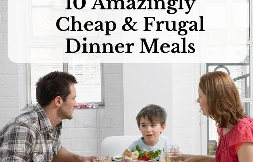 10 Amazingly Cheap & Frugal Dinner Meal Ideas