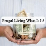 Frugal Living What Is It?