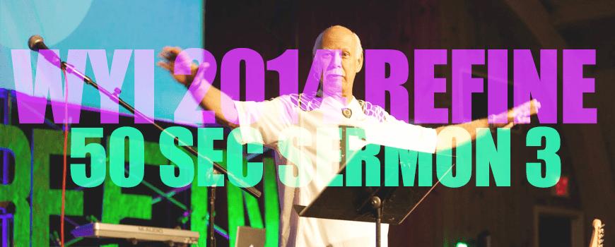 50 Sec Sermon 3 WYI 2014