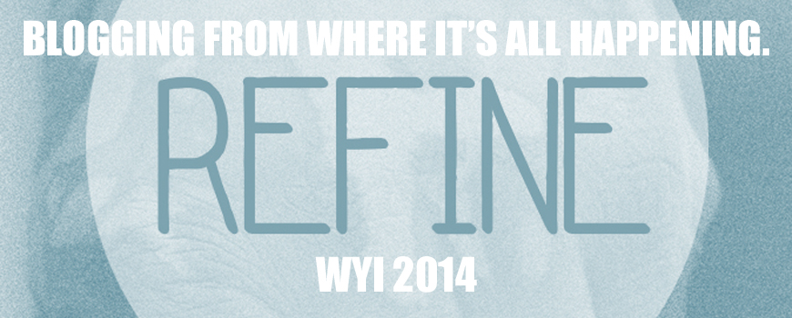 Refine – Blogging from where it's all happening.