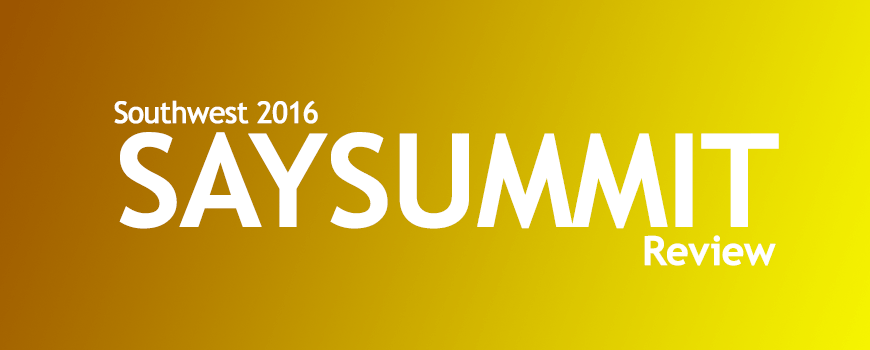 Southwest SAYSUMMIT 2016 Review