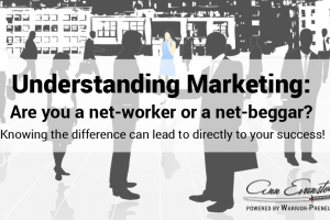 Understanding Marketing: Are You a Net-Worker or a Net-Beggar?