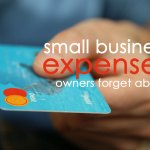 Small Business Expenses Owners Forget About