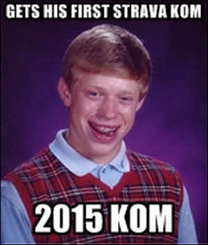 Bad Luck Brian Gets a KOM