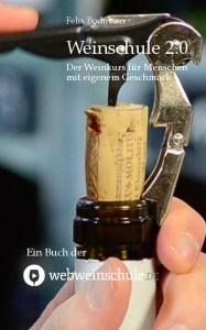 Weinschule 2.0 Das Weinbuch der Webweinschule,