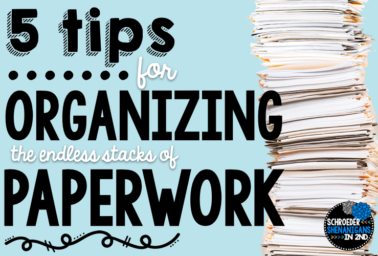 5 TIPS TO TAME THE PAPERWORK!