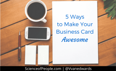 5 Ways to Make Your Business Card Awesome | Science of People