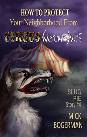 how-to-protect-your-neighborhood-from-circus-werewolves