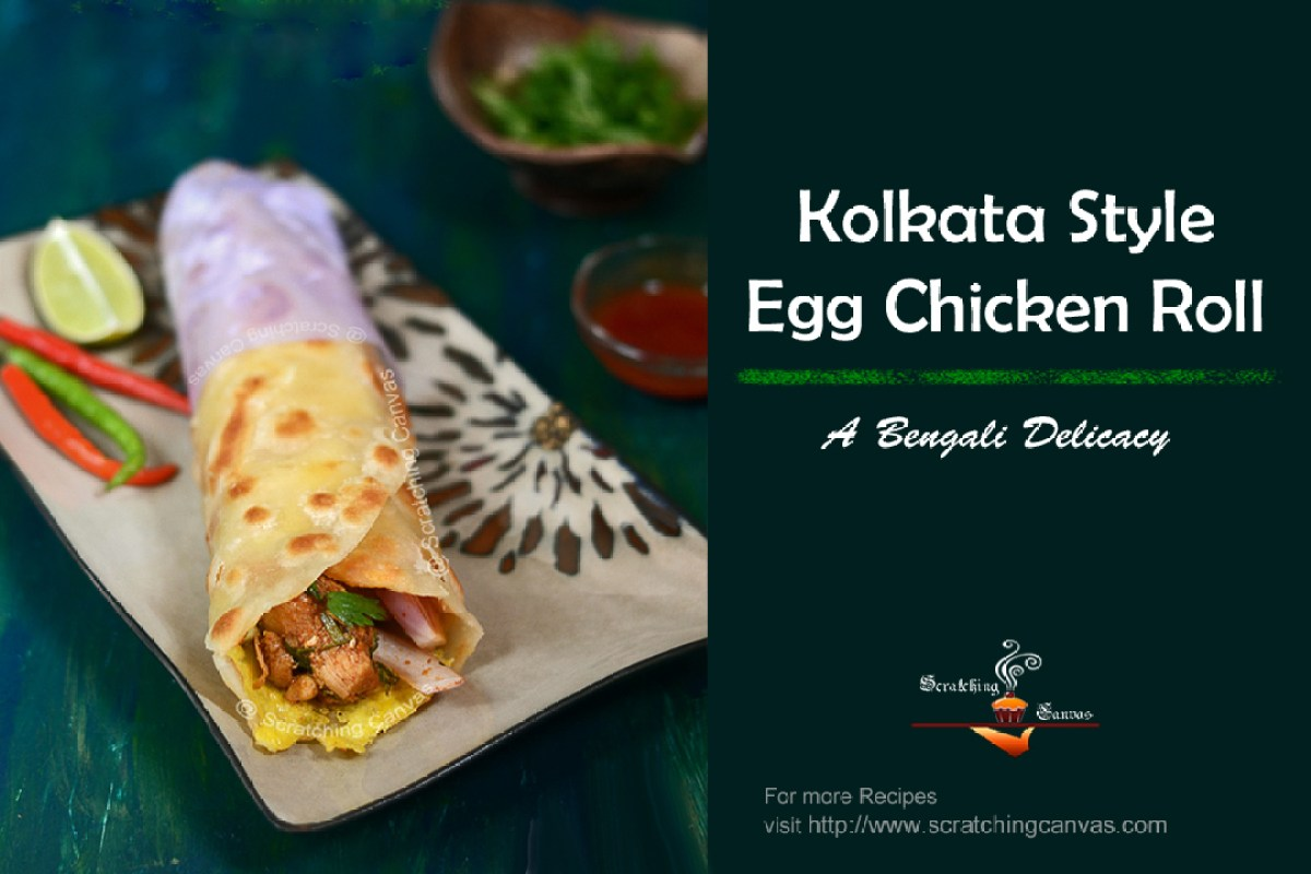 Bengali Chicken Kati Roll Recipe | Scratching Canvas