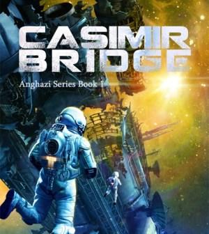 Casimir Bridge (Anghazi Series Book 1) by Darren Beyer