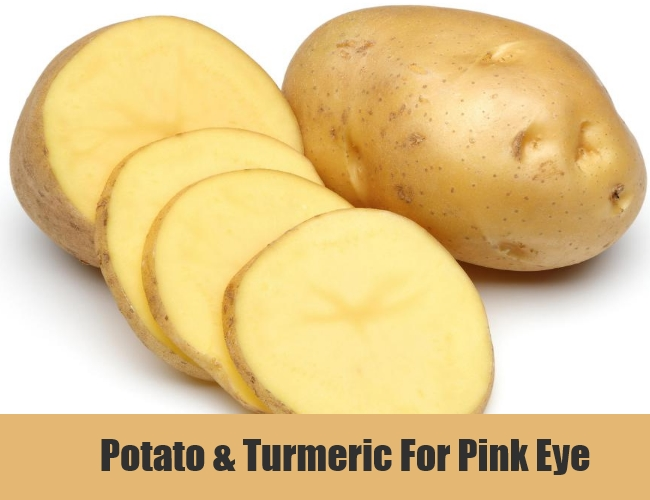 Potato & Turmeric For Pink Eye