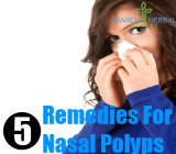 5 Remedies For Nasal Polyps