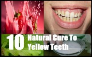 10 Natural Cures For Yellow Teeth