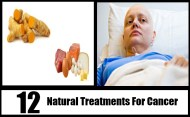 Top 12 Natural Treatments For Cancer