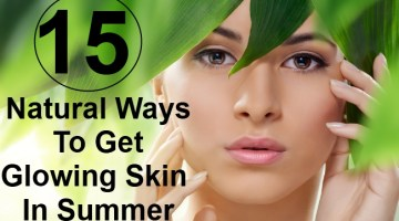15 Natural Ways To Get Glowing Skin In Summer