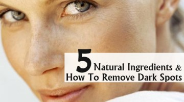 Natural Ingredients And How To Remove Dark Spots
