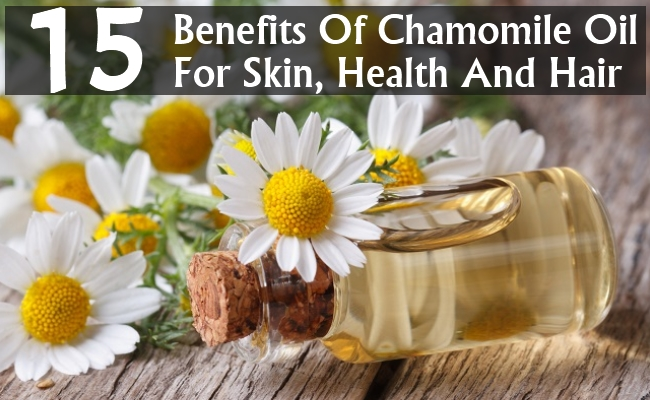 Benefits Of Chamomile Oil For Skin, Health And Hair