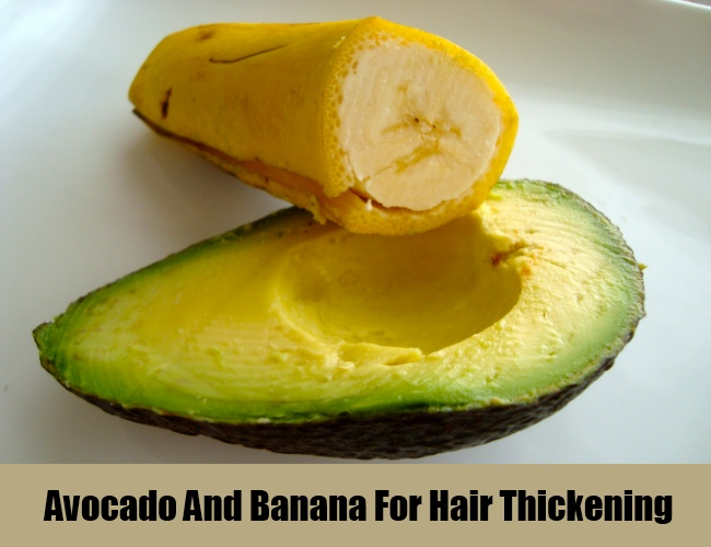 Avocado And Banana For Hair Thickening