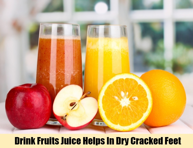 Drink Fruits Juice Helps In Dry Cracked Feet