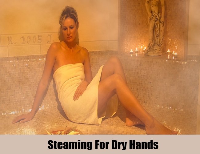 Steaming For Dry Hands