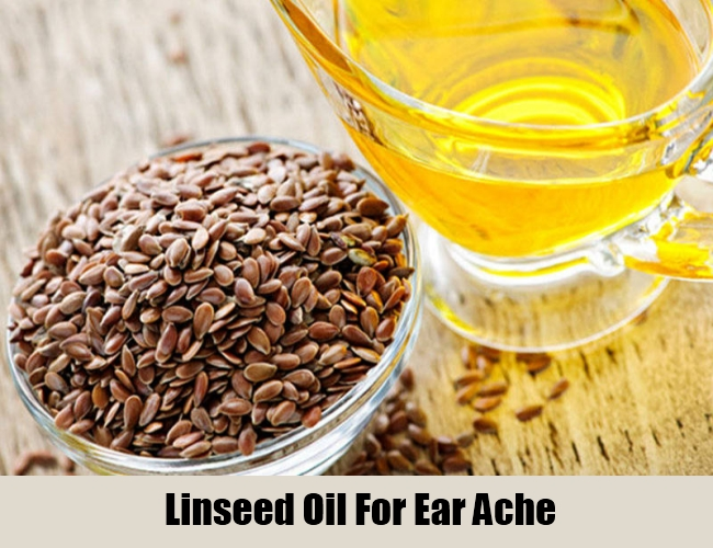 Linseed Oil For Ear Ache