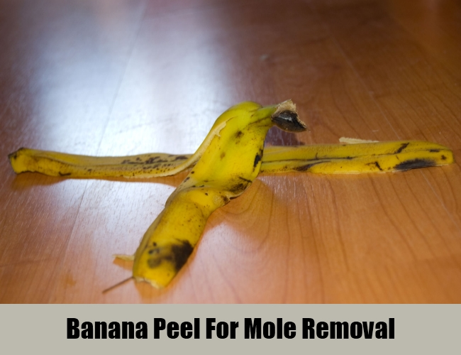 Banana Peel For Mole Removal